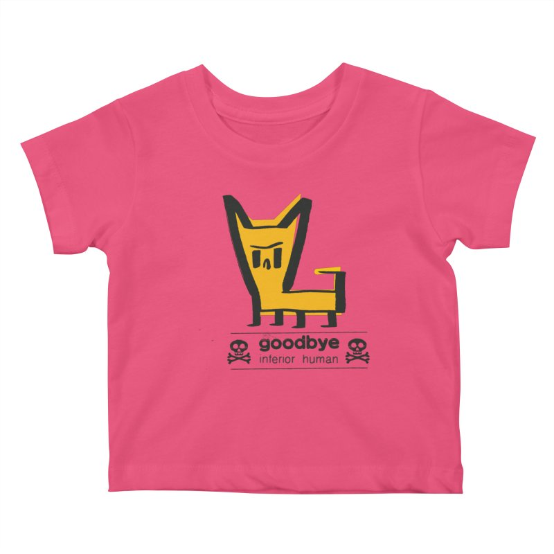 goodbye, inferior human (two color) Kids Baby T-Shirt by \\ LOVING RO<3OT .boop.boop.