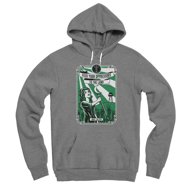 Lilith - Feed Your Oppressors To The Land Women's Pullover Hoody by The Luciferian Dominion