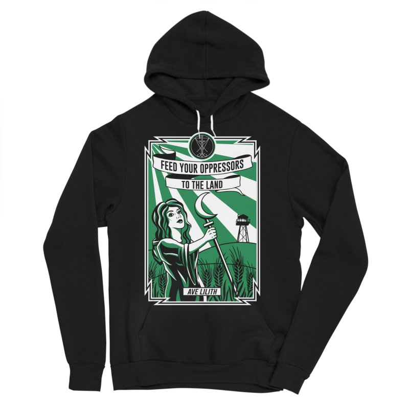 Lilith - Feed Your Oppressors To The Land Men's Sponge Fleece Pullover Hoody by The Luciferian Dominion