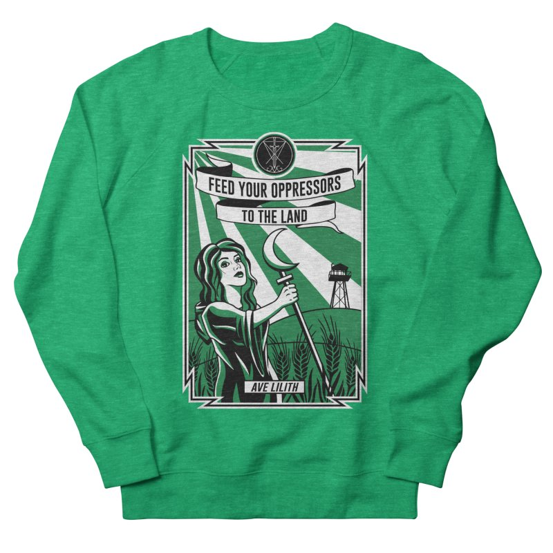 Lilith - Feed Your Oppressors To The Land Women's Sweatshirt by The Luciferian Dominion
