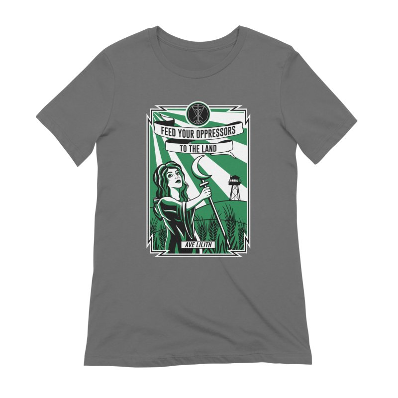 Lilith - Feed Your Oppressors To The Land Women's T-Shirt by The Luciferian Dominion