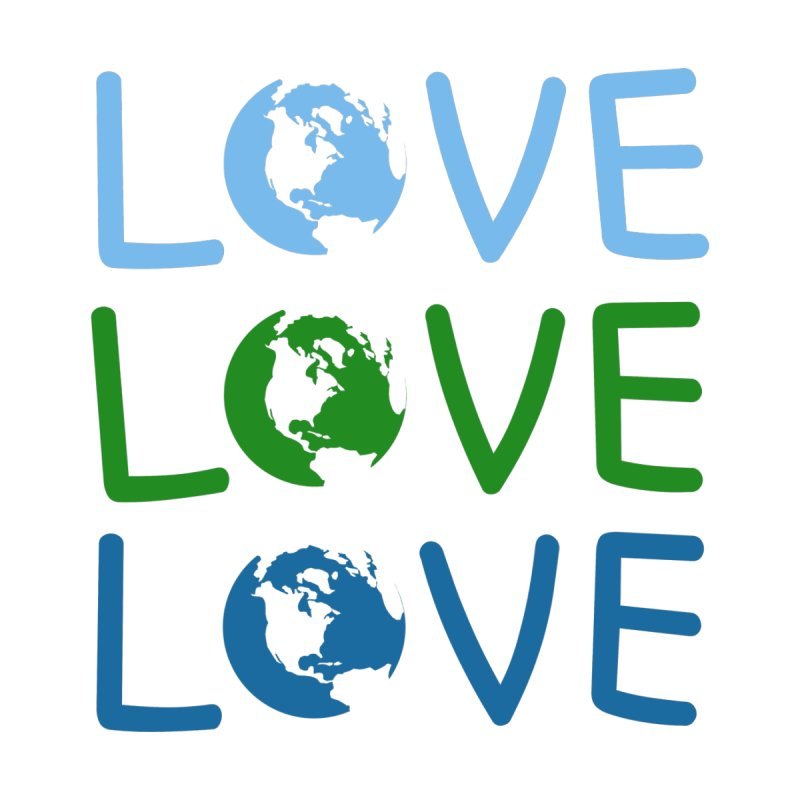 LOVE - Earth Day by John Lucke Designs