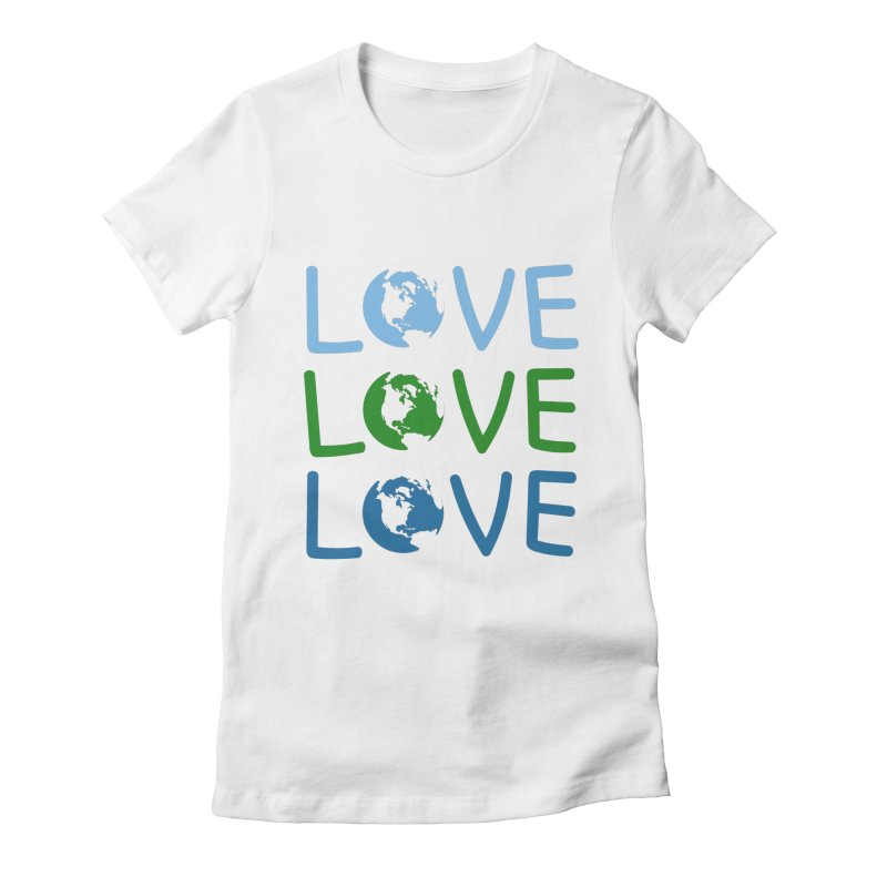 LOVE - Earth Day Women's Fitted T-Shirt by John Lucke Designs