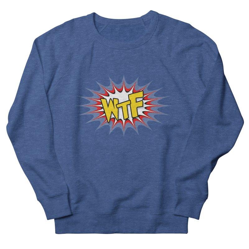 WTF (comic style) Women's French Terry Sweatshirt by John Lucke Designs