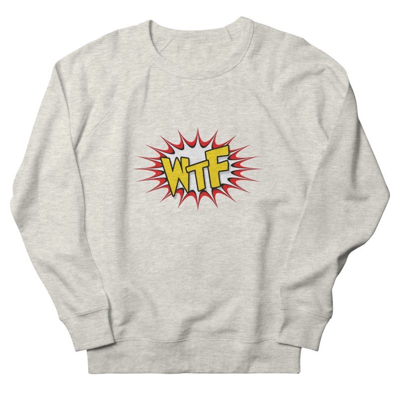 WTF (comic style) Men's French Terry Sweatshirt by John Lucke Designs