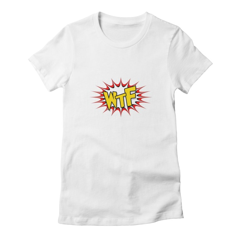 WTF (comic style) Women's Fitted T-Shirt by John Lucke Designs