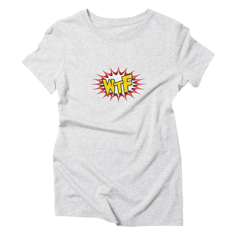 WTF (comic style) Women's Triblend T-Shirt by John Lucke Designs