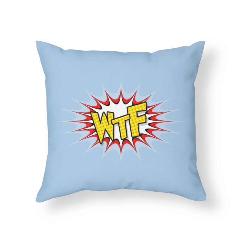 WTF (comic style) Home Throw Pillow by John Lucke Designs