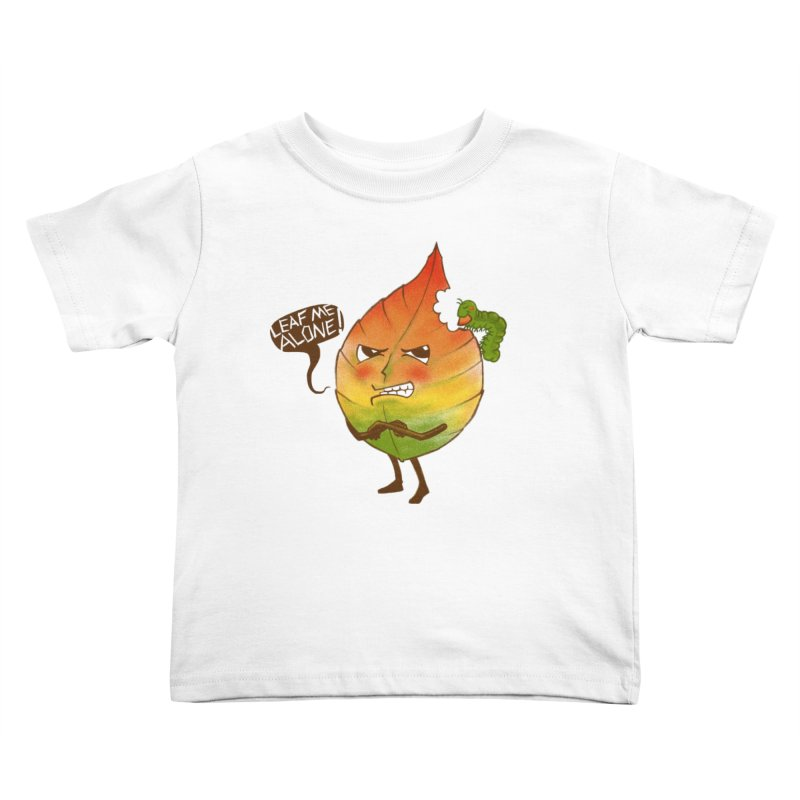 Leaf me alone! Kids Toddler T-Shirt by Luke Wisner