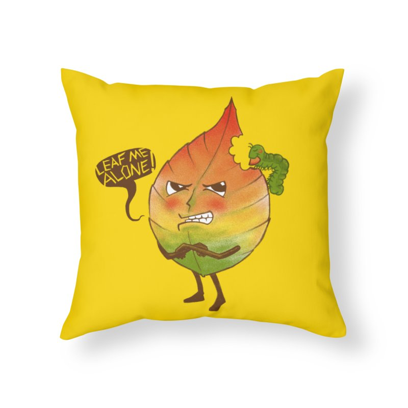 Leaf me alone! Home Throw Pillow by Luke Wisner