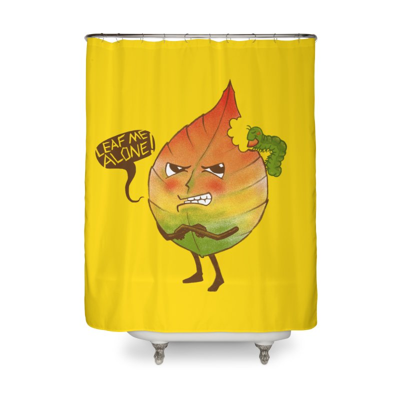 Leaf me alone! Home Shower Curtain by Luke Wisner