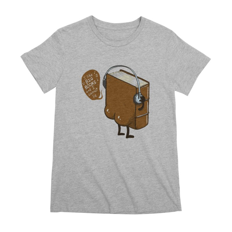 I like BIG BOOKS Women's Premium T-Shirt by Luke Wisner