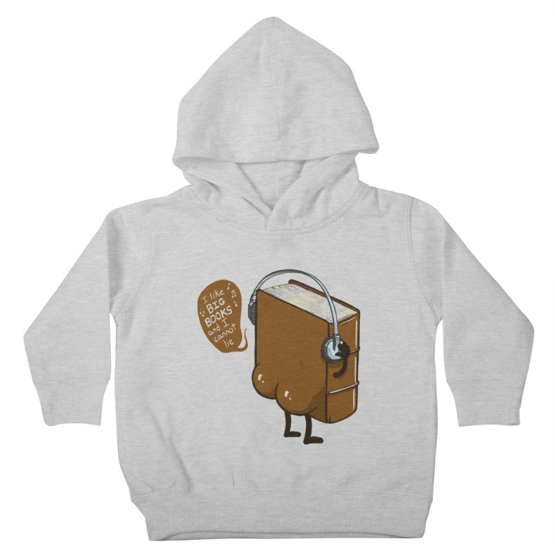 I like BIG BOOKS Kids Toddler Pullover Hoody by Luke Wisner