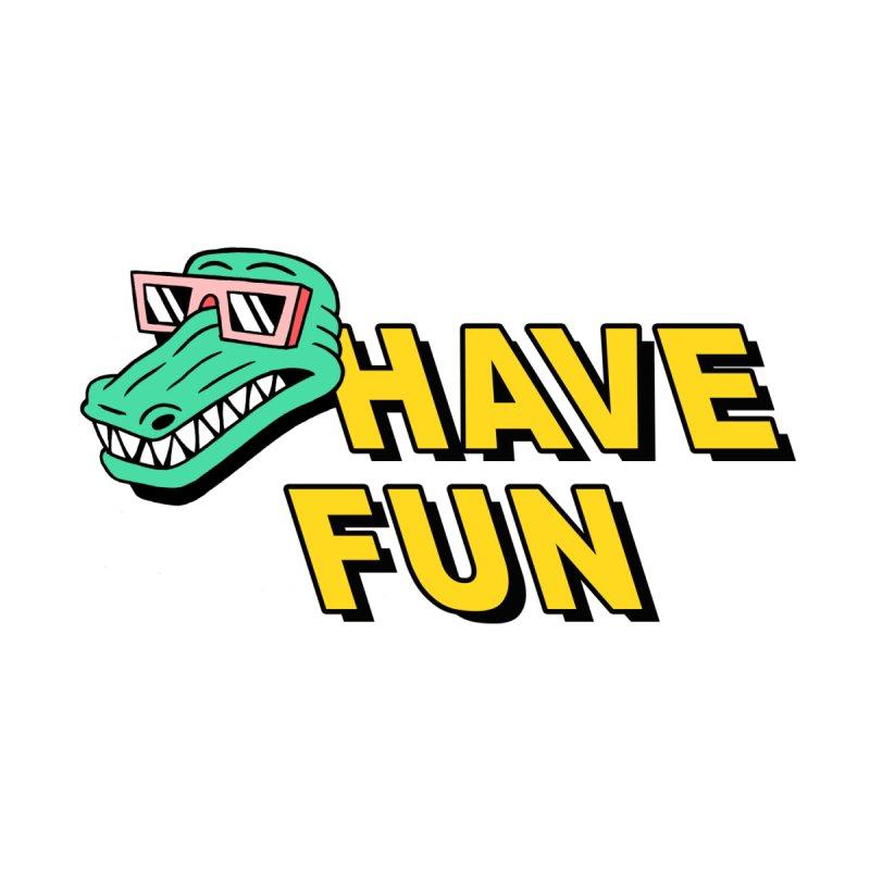 Have Fun by Luke Pelletier