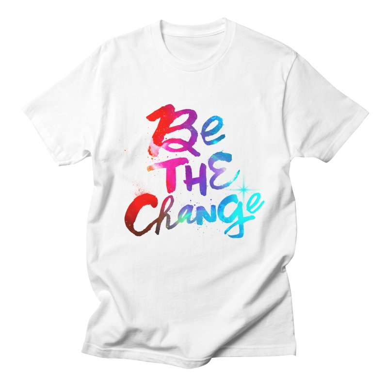 Be The Change Women's Unisex T-Shirt by Lumi