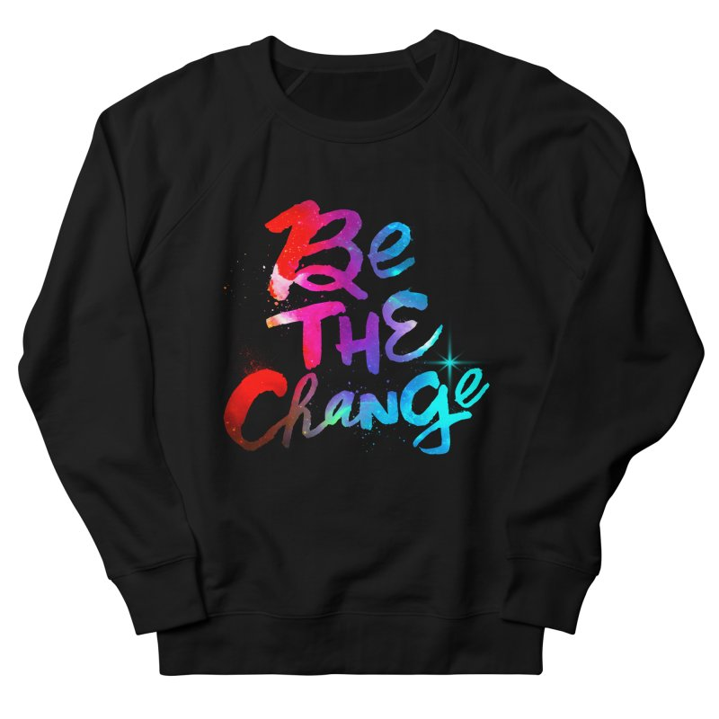Be The Change Men's French Terry Sweatshirt by Lumi