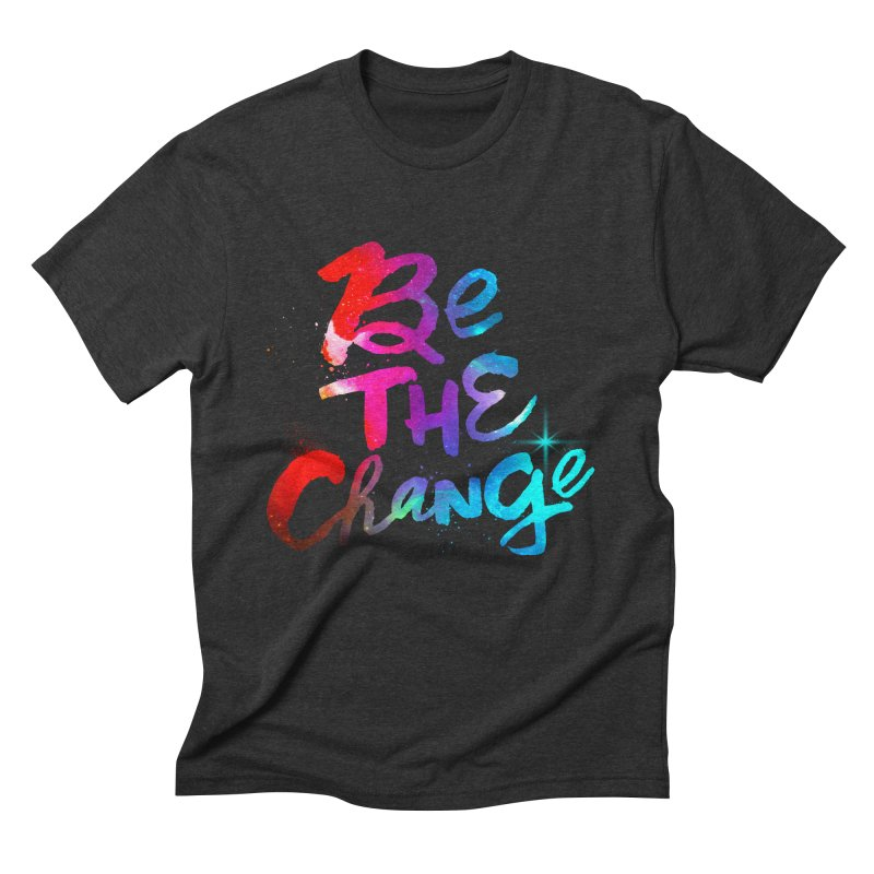 Be The Change Men's Triblend T-Shirt by Lumi