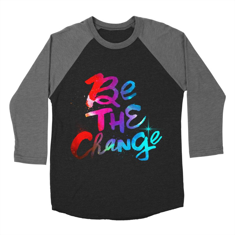 Be The Change Women's Baseball Triblend Longsleeve T-Shirt by Lumi