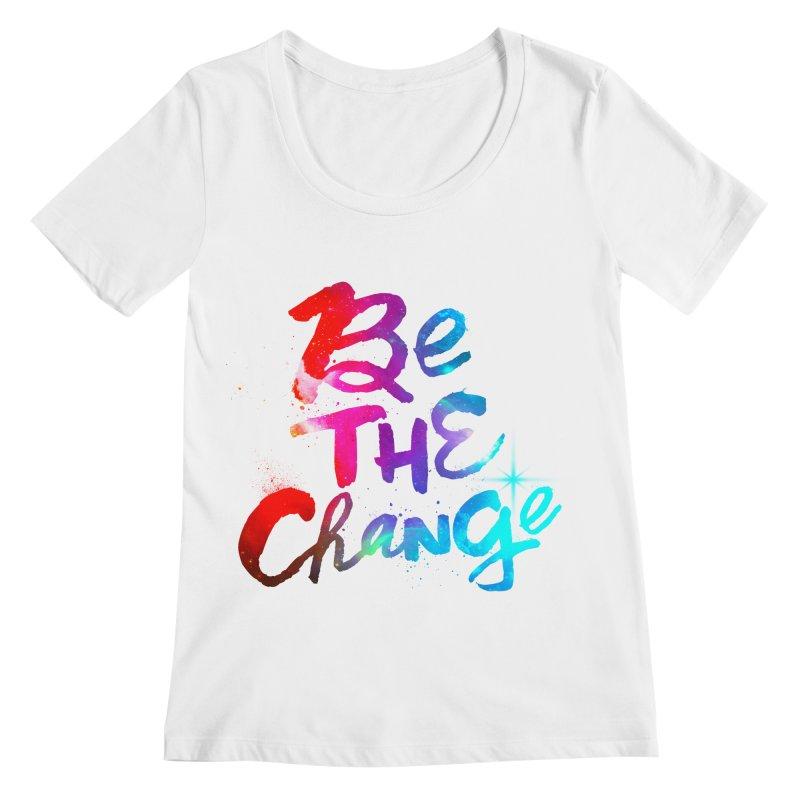 Be The Change Women's Regular Scoop Neck by Lumi
