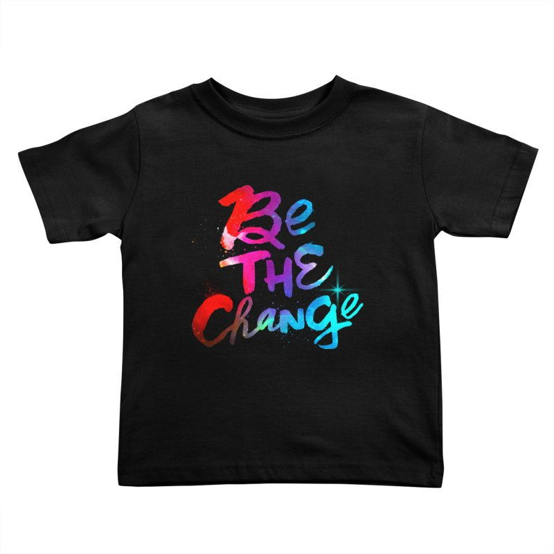Be The Change Kids Toddler T-Shirt by Lumi