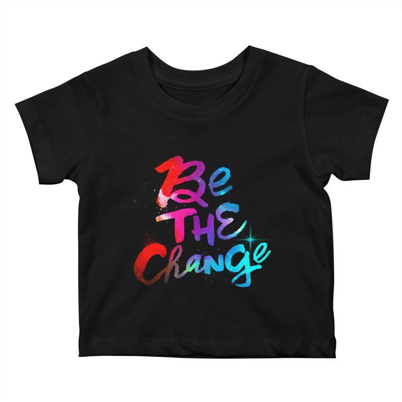 Be The Change Kids Baby T-Shirt by Lumi