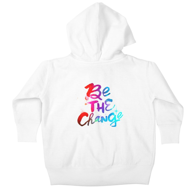 Be The Change Kids Baby Zip-Up Hoody by Lumi