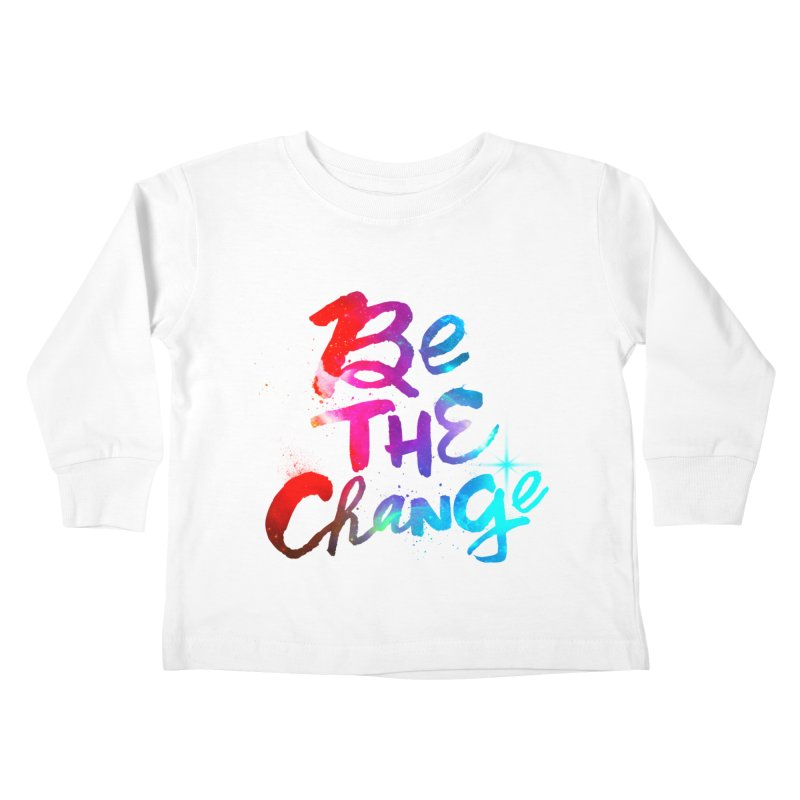 Be The Change Kids Toddler Longsleeve T-Shirt by Lumi
