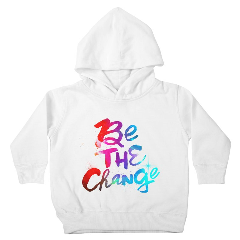 Be The Change Kids Toddler Pullover Hoody by Lumi