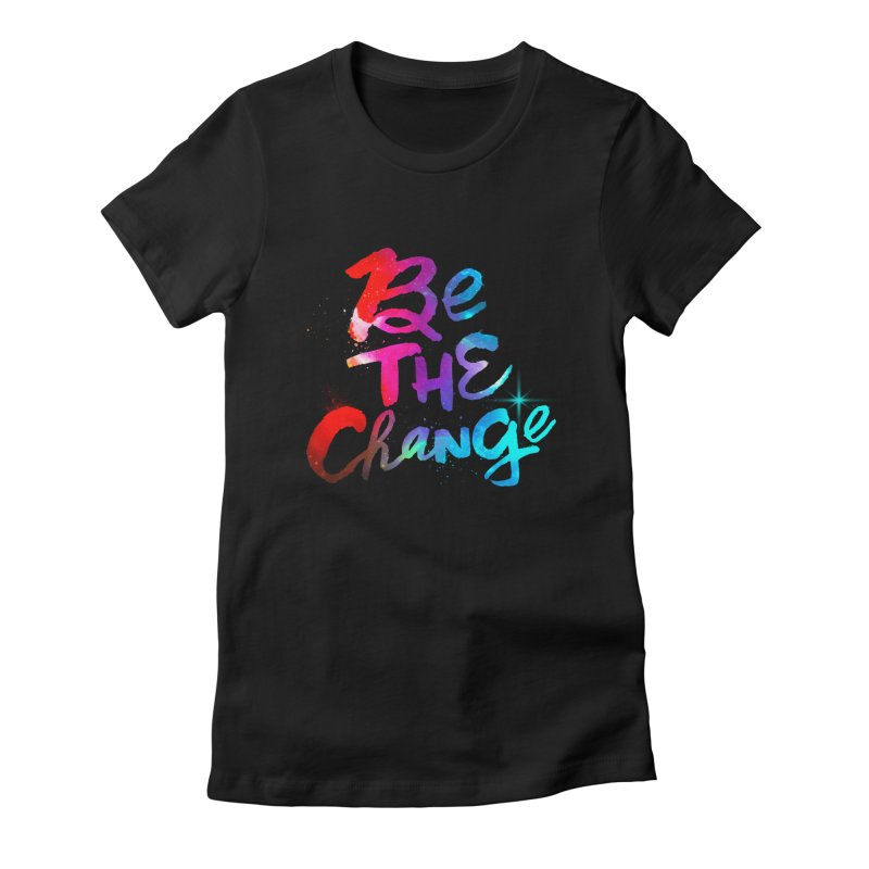 Be The Change Women's Fitted T-Shirt by Lumi