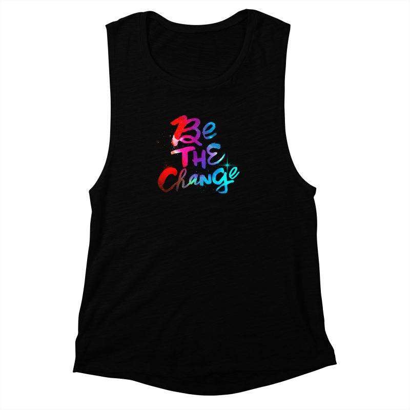 Be The Change Women's Muscle Tank by Lumi
