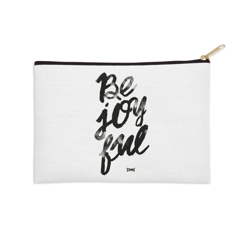 Be Joyful Accessories Zip Pouch by Lumi