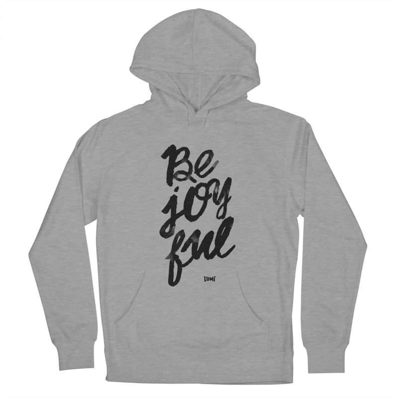 Be Joyful Men's French Terry Pullover Hoody by Lumi