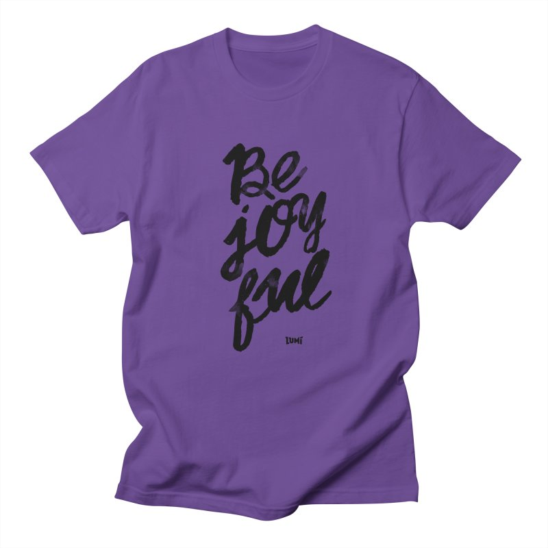 Be Joyful Women's Regular Unisex T-Shirt by Lumi