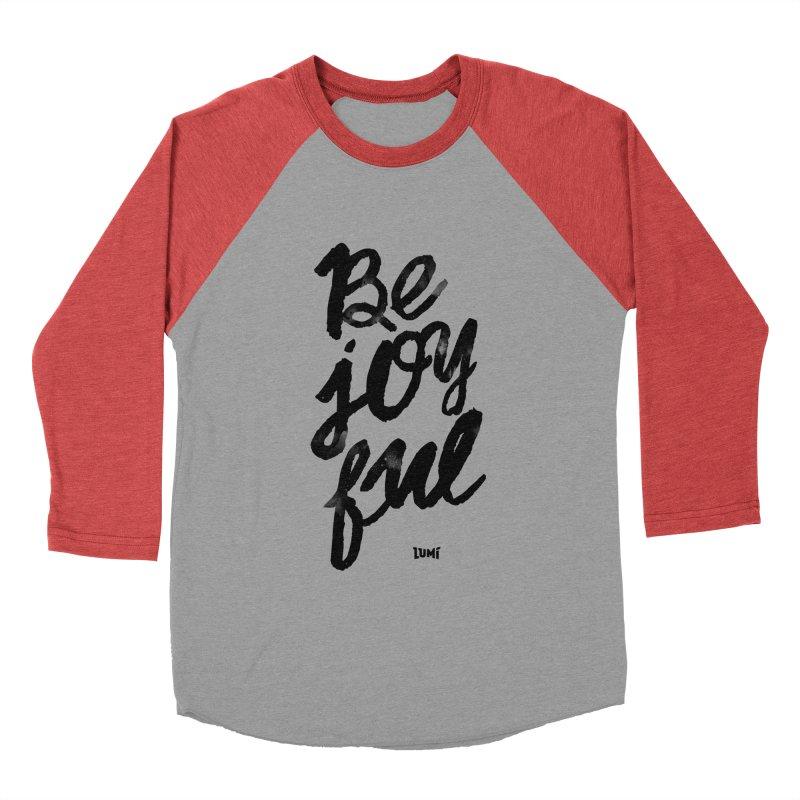 Be Joyful Women's Baseball Triblend Longsleeve T-Shirt by Lumi