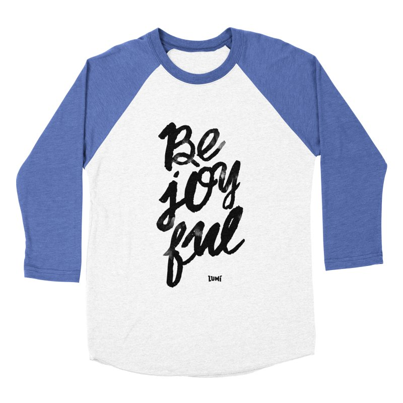 Be Joyful Men's Baseball Triblend Longsleeve T-Shirt by Lumi