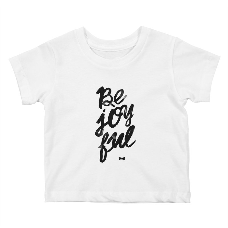 Be Joyful Kids Baby T-Shirt by Lumi