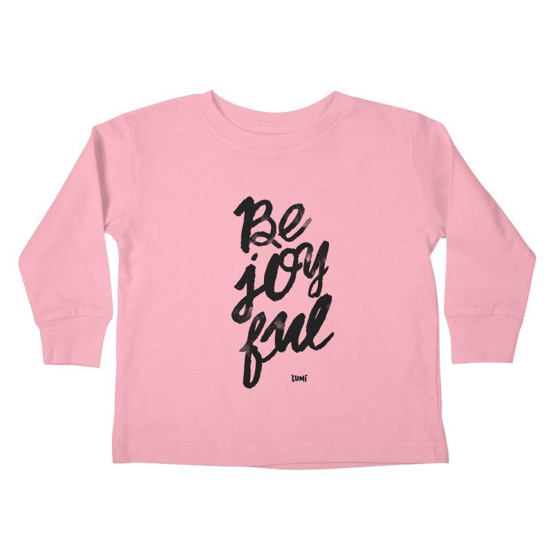 Be Joyful Kids Toddler Longsleeve T-Shirt by Lumi