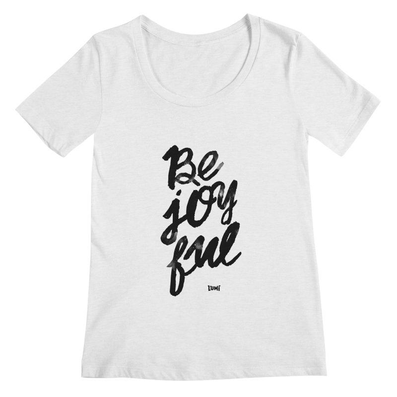Be Joyful Women's Regular Scoop Neck by Lumi