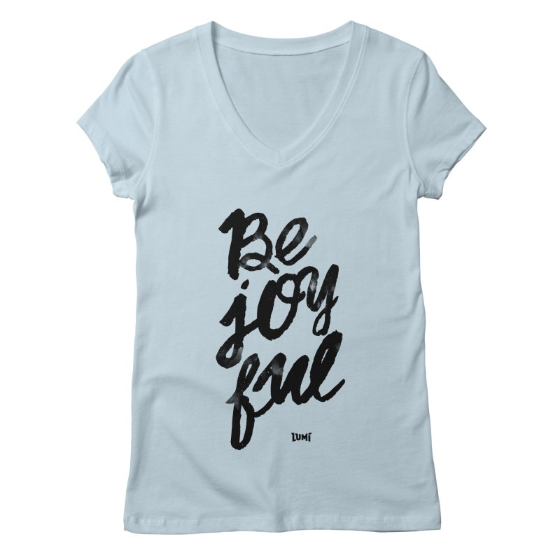 Be Joyful Women's Regular V-Neck by Lumi
