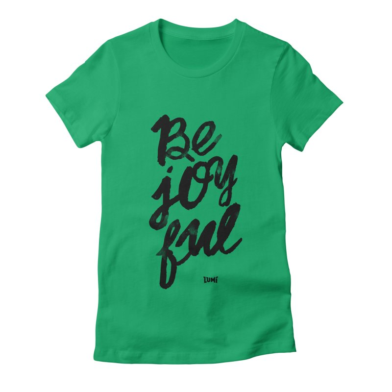 Be Joyful Women's Fitted T-Shirt by Lumi