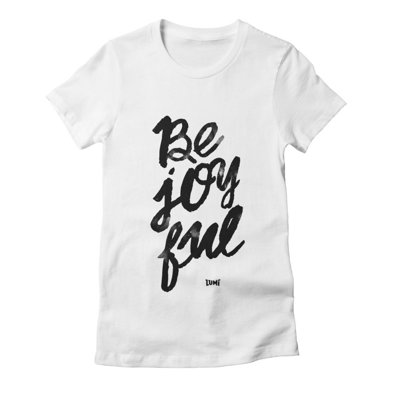 Be Joyful Women's Fitted T-Shirt by Lumi
