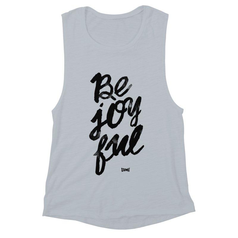 Be Joyful Women's Muscle Tank by Lumi