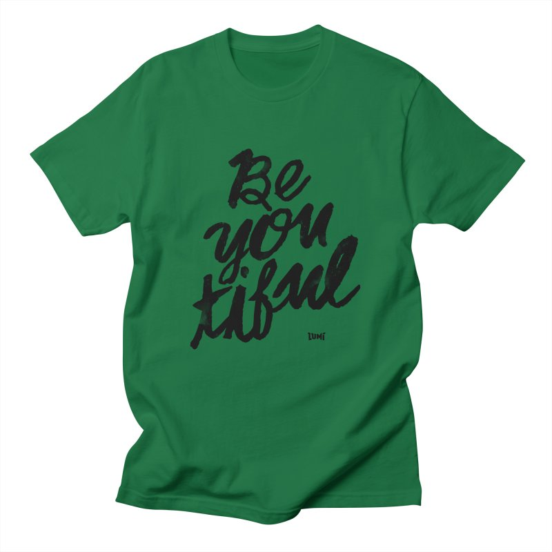 Be(You)Tiful Women's Regular Unisex T-Shirt by Lumi