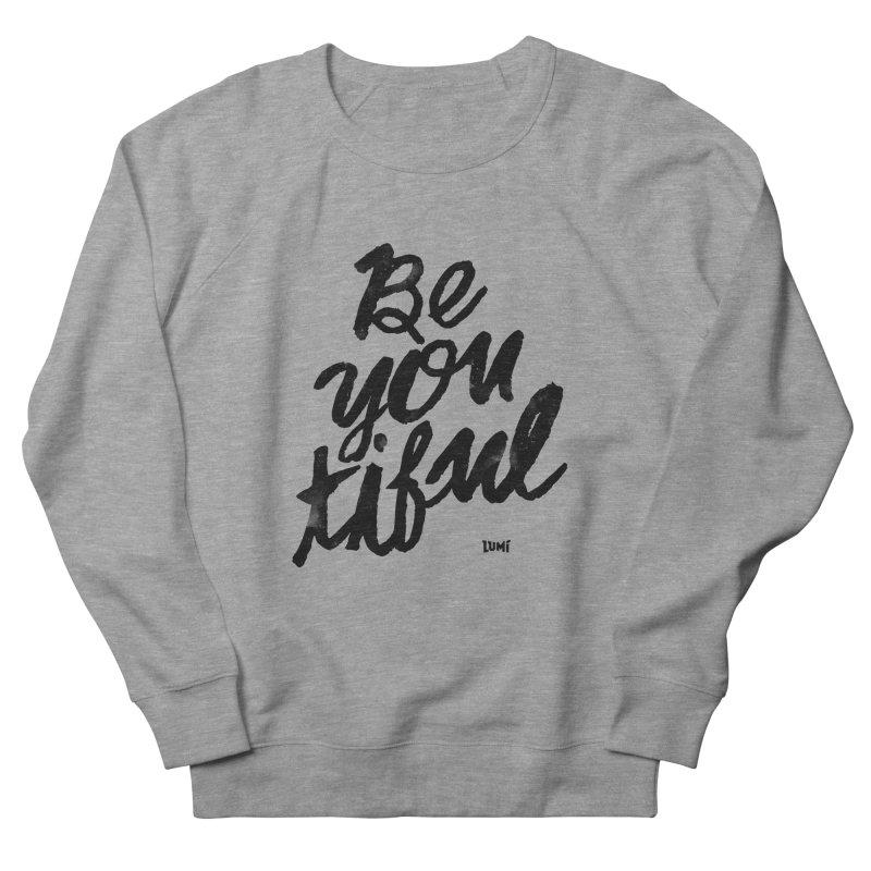 Be(You)Tiful Men's French Terry Sweatshirt by Lumi