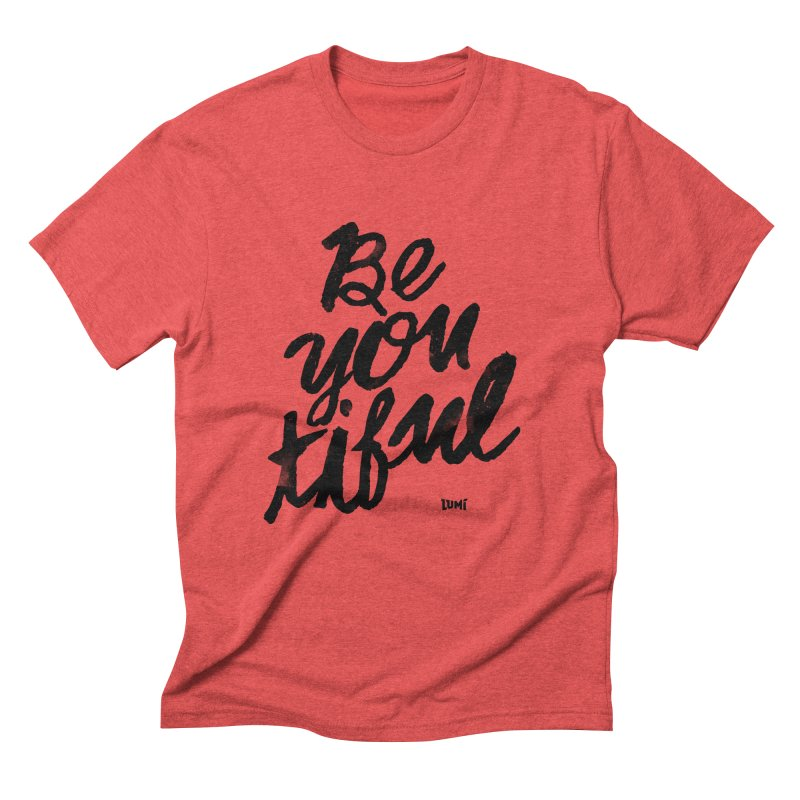 Be(You)Tiful Men's Triblend T-Shirt by Lumi