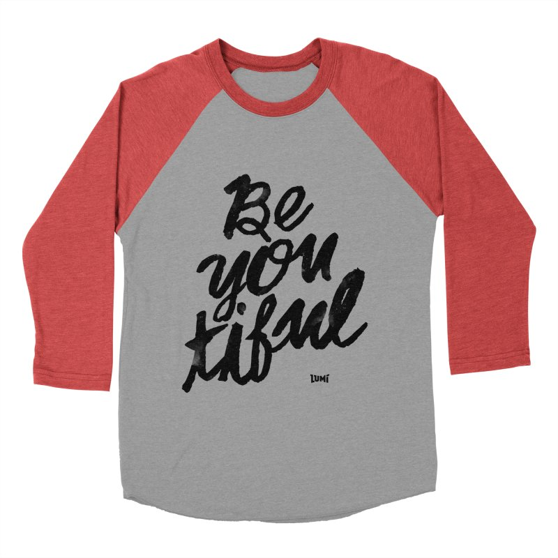 Be(You)Tiful Women's Baseball Triblend Longsleeve T-Shirt by Lumi