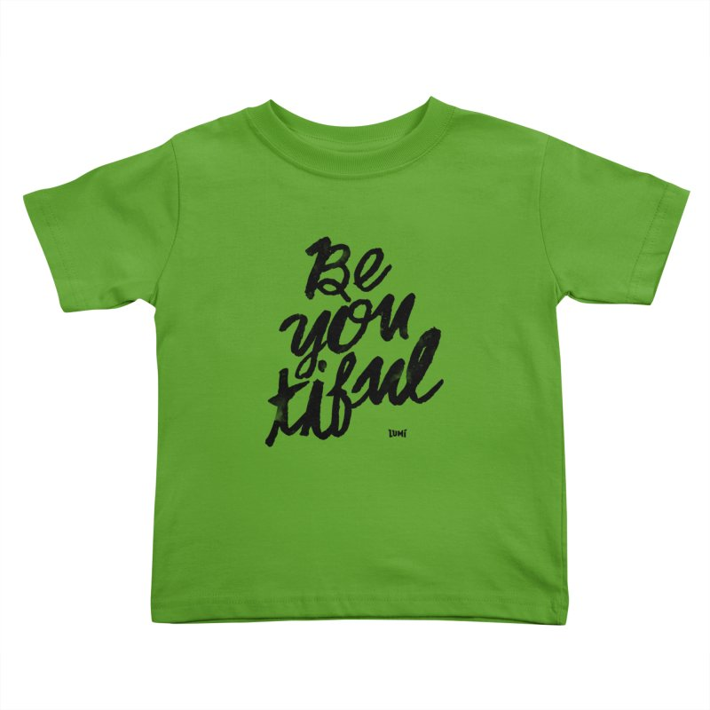 Be(You)Tiful Kids Toddler T-Shirt by Lumi