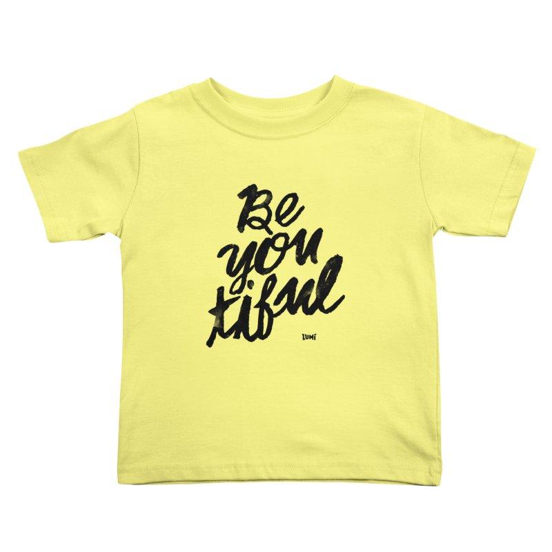 Be(You)Tiful Kids Toddler T-Shirt by Lumi