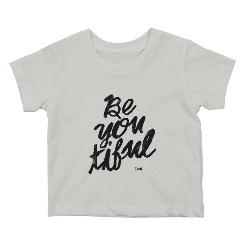 Be(You)Tiful Kids Baby T-Shirt by Lumi