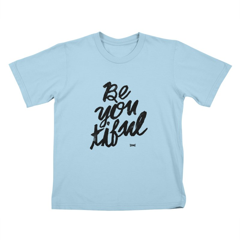 Be(You)Tiful Kids T-Shirt by Lumi